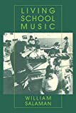 img - for [Living School Music] (By: William Salaman) [published: March, 2011] book / textbook / text book