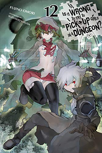 Is It Wrong to Try to Pick Up Girls in a Dungeon?, Vol. 12 (light novel) (Is It Wrong to Pick Up Girls in a Dungeon?) [Omori, Fujino] (Tapa Blanda)
