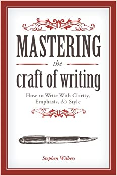 Mastering the craft of writing how to write for How to write a craft book