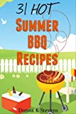 img - for 31 Hot Summer BBQ Recipes: Beat the Heat with These Amazing Recipes book / textbook / text book