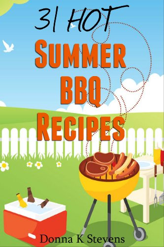 31 Hot Summer BBQ Recipes: Beat The Heat With These Amazing Recipes
