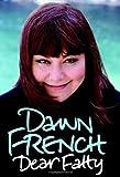 Dear Fatty by French, Dawn (2008) Hardcover Dawn French