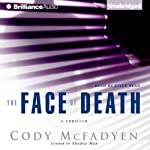 The Face of Death (       UNABRIDGED) by Cody McFadyen Narrated by Joyce Bean