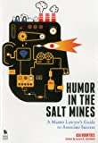 Humor in the Salt Mines: A Master Lawyers Guide to Associate Success