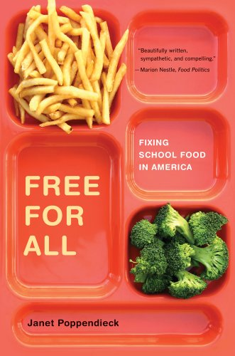 Free for All: Fixing School Food in America (California...