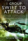 img - for 1 GROUP: SWIFT TO ATTACK: Bomber Command's Unsung Heroes book / textbook / text book
