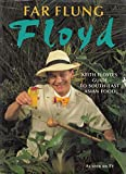 Far Flung Floyd: Keith Floyd's Guide to South-East Asian Food