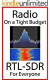 Radio On A Tight Budget: RTL-SDR For Everyone (English Edition)
