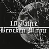10 Jahre Brocken Moon by Brocken Moon (2011-01-11)