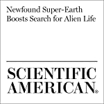 Newfound Super-Earth Boosts Search for Alien Life   Lee Billings