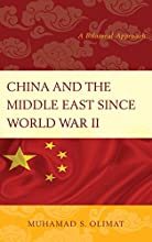 China and the Middle East Since World War II A Bilateral Approach