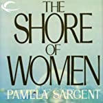 The Shore of Women | Pamela Sargent