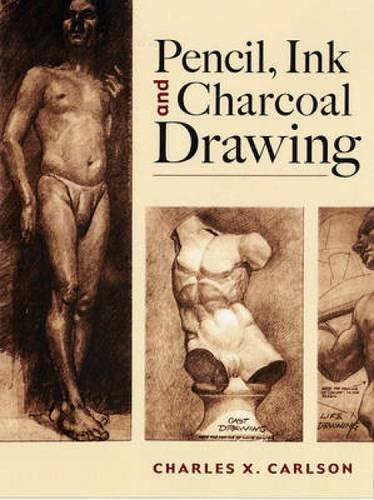 Pencil, Ink and Charcoal Drawing (Dover Art Instruction)