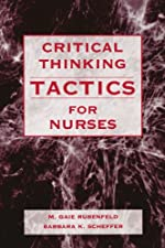 critical thinking tactics for nurses rubenfeld Critical thinking tactics for nurses: achieving the iom competencies by m gaie rubenfeld, barbara scheffer if you are looking for the ebook by m gaie rubenfeld, barbara scheffer critical thinking tactics for nurses.