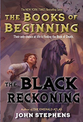 John Stephens - The Black Reckoning (Books of Beginning Book 3)