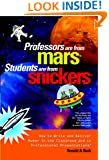 Professors Are from Mars®, Students Are from Snickers®: How to Write and Deliver Humor in the Classroom and in Professional Presentations