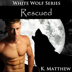Rescued (White Wolf, Volume #10) Audiobook
