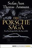 Die Porsche-Saga: Geschichte einer PS-Dynastie (Quadriga)