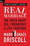 Real Marriage Participant's Guide: The Truth About Sex, Friendship, and Life Together (1418550426) by Driscoll, Mark