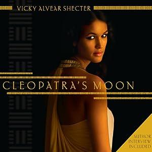 Cleopatra's Moon | [Vicky A. Shecter]