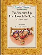 All Snuggled Up in a House Full of Love; A…