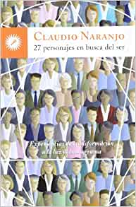 27 personajes en busca del ser: Claudio Naranjo: 9788495496867: Amazon
