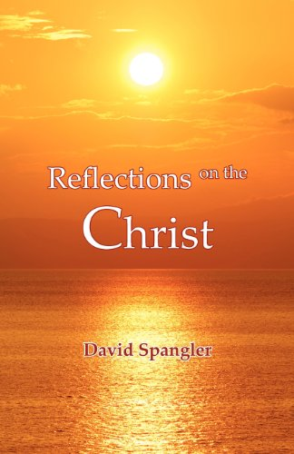 Reflections on the Christ, by David Spangler