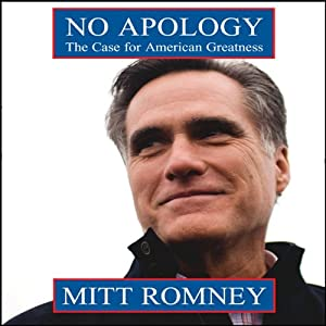 No Apology: The Case for American Greatness | [Mitt Romney]