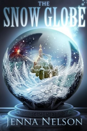 The Snow Globe (The Winterhaven Chronicles)