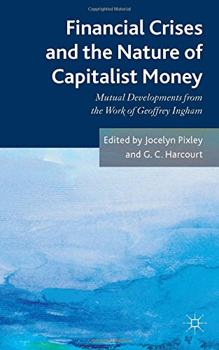 financial-crises-and-the-nature-of-capitalist-money-mutual-developments-from-the-work-of-geoffrey-in