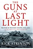 The Guns at Last Light: The War in Western Europe, 1944-1945 (Liberation Trilogy)