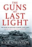 The Guns at Last Light: The War in Western Europe, 1944-1945 (Thorndike Press Large Print Nonfiction Series) (1410458970) by Atkinson, Rick