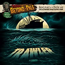 Trawler: Tales From Beyond The Pale  by Glenn McQuaid Narrated by Larry Fessenden
