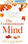 The Compassionate Mind (Compassion Fo...