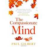 The Compassionate Mind (Compassion Focused Therapy)by Prof Paul Gilbert