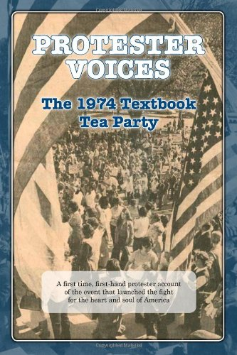 Protester Voices--The 1974 Textbook Tea Party