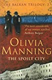 The Spoilt City: The Balkan Trilogy 2