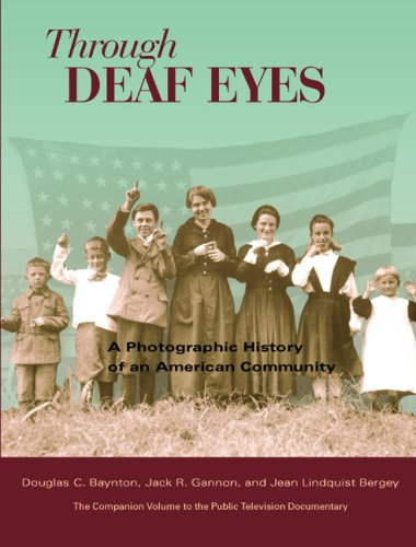 Through Deaf Eyes: A Photographic History of an American Community, Douglas Baynton, Jack R. Gannon, Jean Lindquist Bergey, Books on Deaf Culture and Community, Pictures of Deaf Community, Historical Photographs, American Deaf History