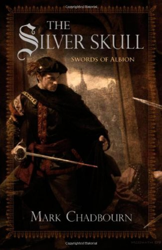 The Silver Skull (Swords of Albion), Mark Chadbourn