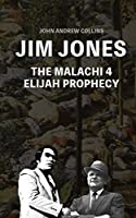 Jim Jones - The Malachi 4 Elijah Prophecy