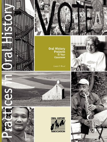 Oral History Projects in Your Classroom (Practices in Oral History)