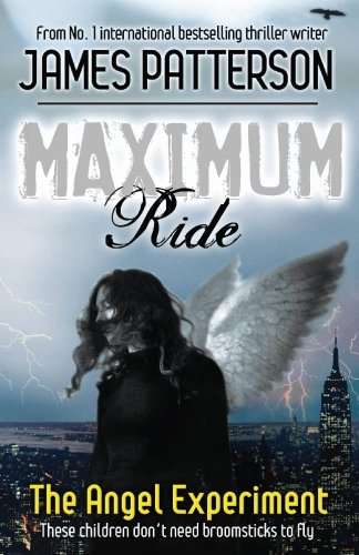 James Patterson - Maximum Ride: The Angel Experiment