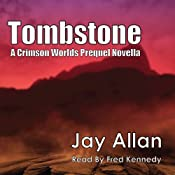 Tombstone: A Crimson Worlds Prequel Novel | [Jay Allan]
