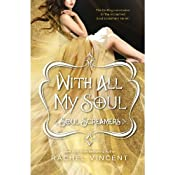With All My Soul: Soul Screamers, Book 10 | Rachel Vincent