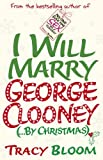 img - for I Will Marry George Clooney (By Christmas) by Tracy Bloom (2014-10-09) book / textbook / text book