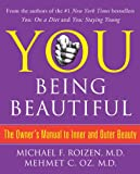 YOU: Being Beautiful: The Owner's Manual to Inner and Outer Beauty (1439103070) by Roizen, Michael F.