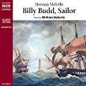 Billy Budd, Sailor (       UNABRIDGED) by Herman Melville Narrated by William Roberts