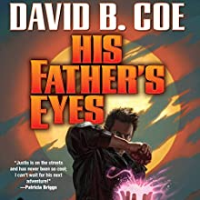 His Father's Eyes: The Case Files of Justis Fearsson, Book 2 (       UNABRIDGED) by David B. Coe Narrated by Bronson Pinchot