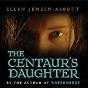 The Centaur's Daughter | Ellen Jensen Abbott