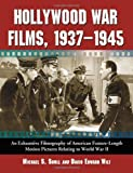 img - for Hollywood War Films, 1937-1945: An Exhaustive Filmography of American Feature-length Motion Pictures by Michael S. Shull (2006-07-27) book / textbook / text book